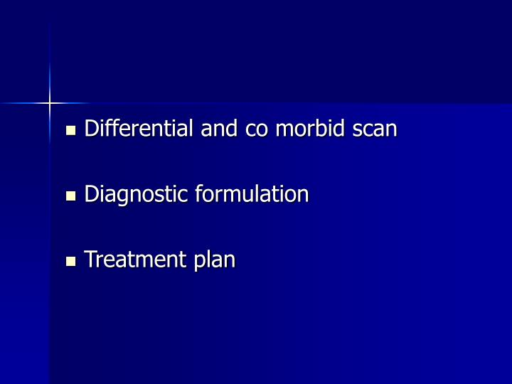 Differential and co morbid scan