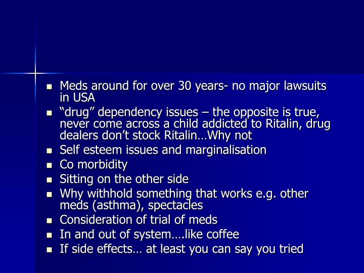 Meds around for over 30 years- no major lawsuits in USA