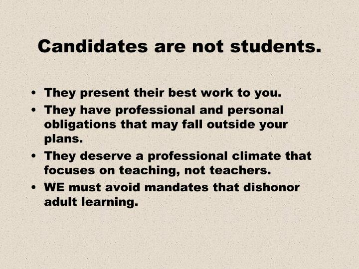 Candidates are not students.