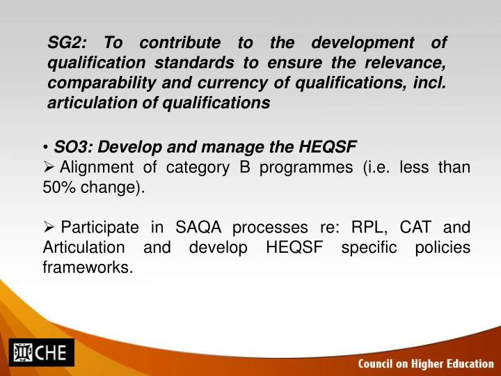 SG2: To contribute to the development of qualification standards to ensure the relevance, comparability and currency of qualifications, incl. articulation of qualifications