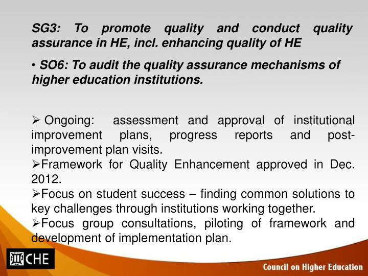 SG3: To promote quality and conduct quality assurance in HE, incl. enhancing quality of HE