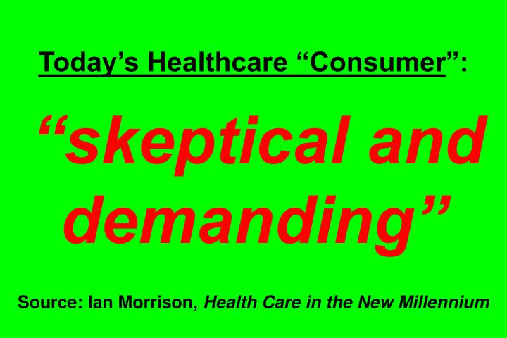 "Today's Healthcare ""Consumer"