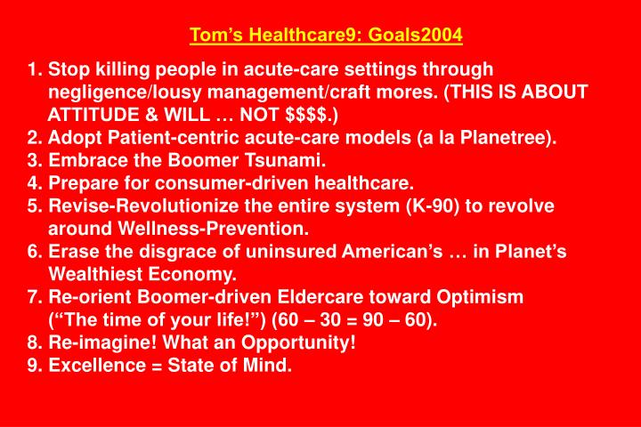 Tom's Healthcare9: Goals2004