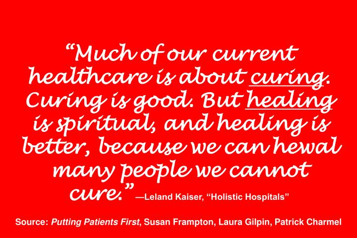 """Much of our current healthcare is about"
