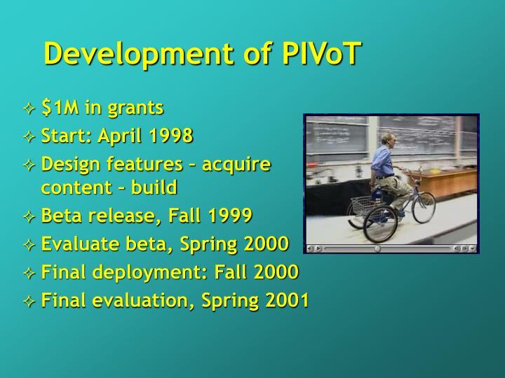 Development of PIVoT