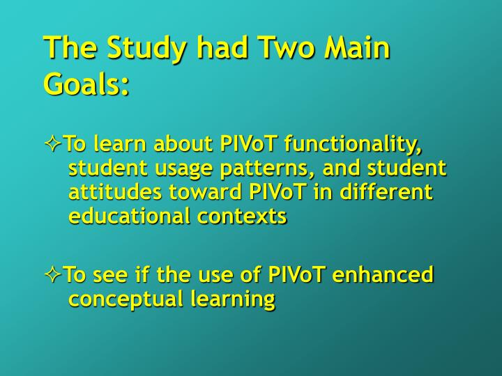 The Study had Two Main Goals: