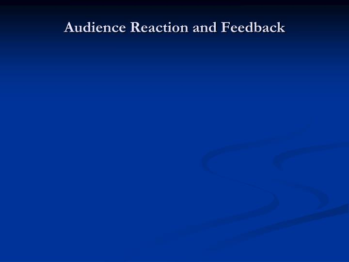 Audience Reaction and Feedback