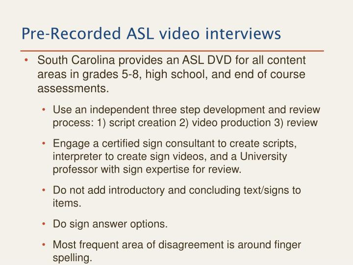 Pre-Recorded ASL video interviews