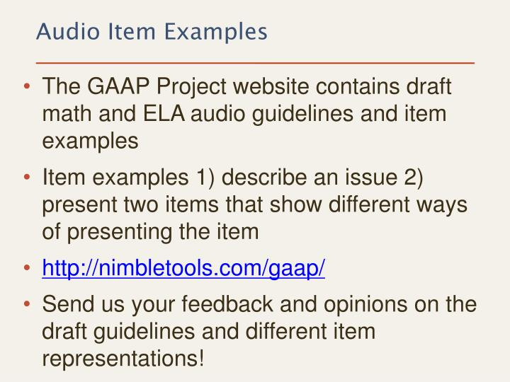 The GAAP Project website contains draft math and ELA audio guidelines and item examples