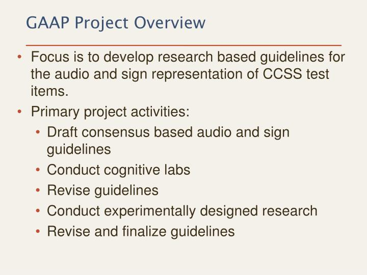 Focus is to develop research based guidelines for the audio and sign representation of CCSS test items.
