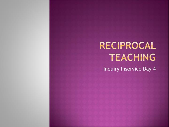 reciprocal teaching n.