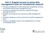 aim 2 support access to study data management tools for translational research