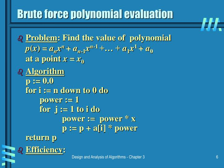 Brute force polynomial evaluation