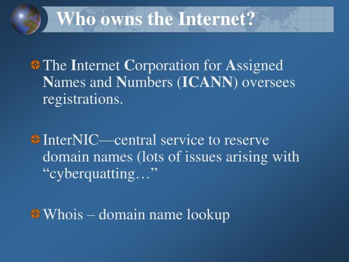 Who owns the Internet?