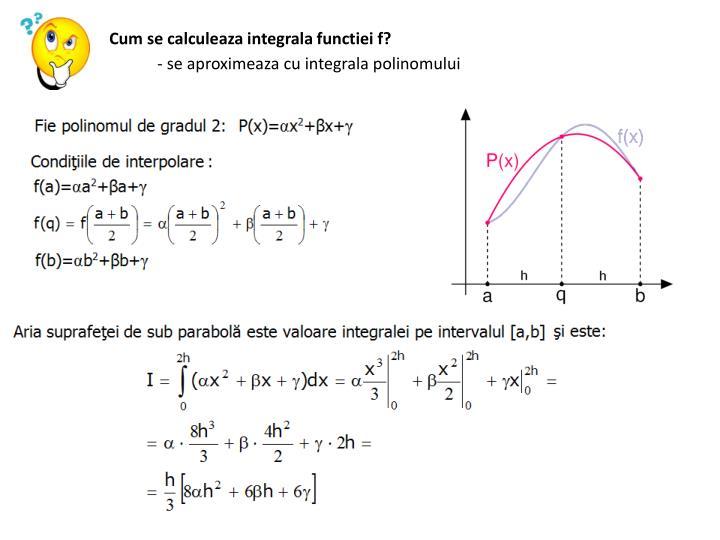 Cum se calculeaza integrala functiei f?