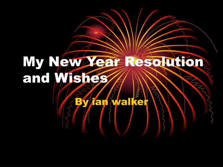 my new year resolution and wishes n.