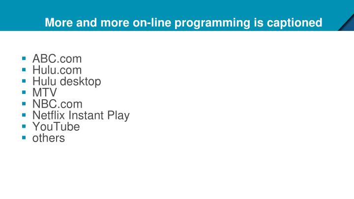 More and more on-line programming is captioned