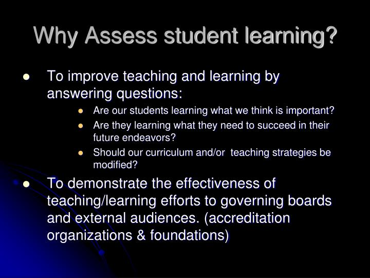 Why Assess student learning?