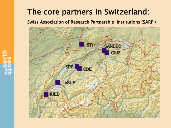 The core partners in Switzerland:
