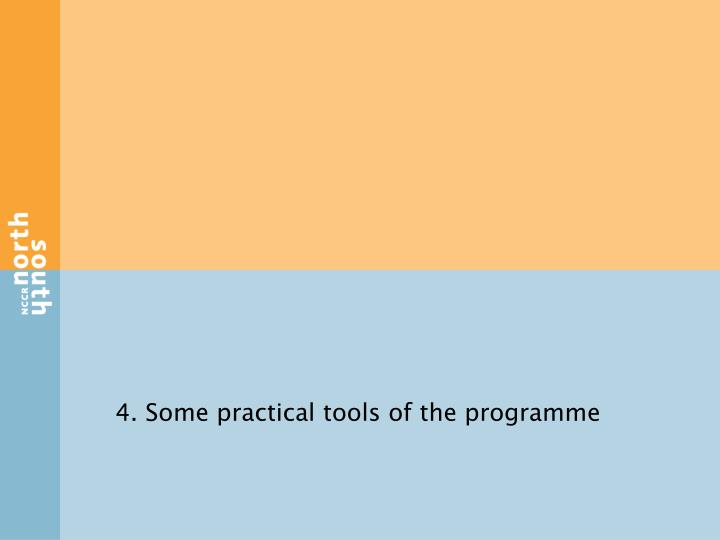 4. Some practical tools of the programme