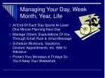 managing your day week month year life