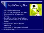 my 5 closing tips