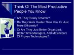 think of the most productive people you know