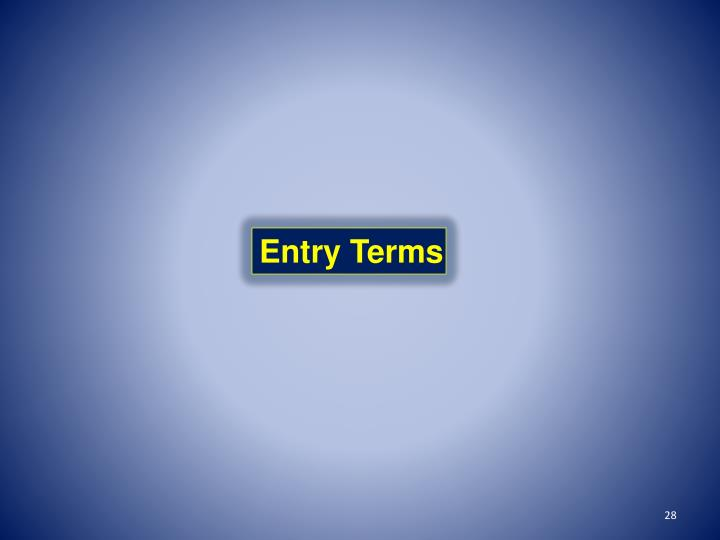 Entry Terms