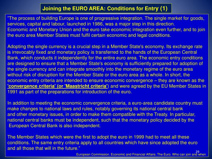 Joining the EURO AREA: Conditions for