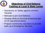 objectives of civil defence training at local state levels