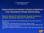 improvement of extreme climate predictions from dynamical climate downscaling