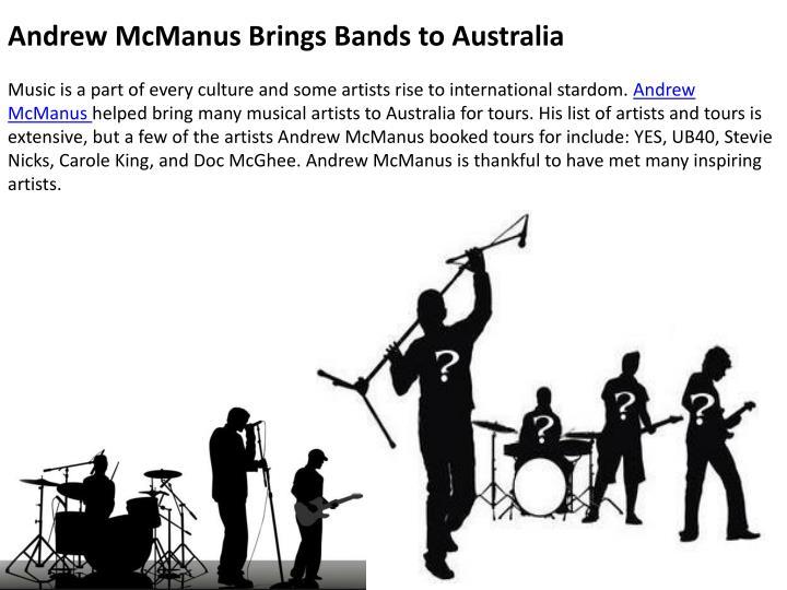 Andrew McManus Brings Bands to Australia