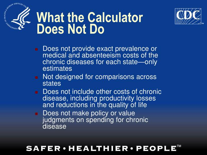 What the Calculator Does Not Do