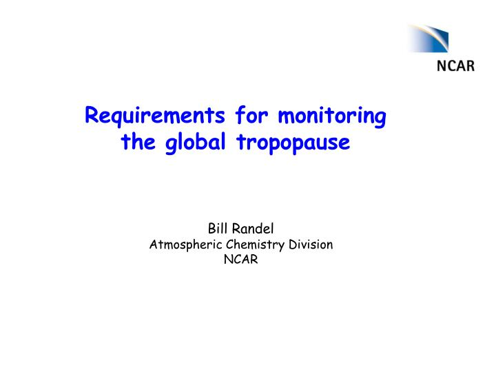 requirements for monitoring the global tropopause n.