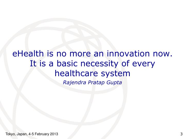 EHealth is no more an innovation now. It is a basic necessity of every healthcare system