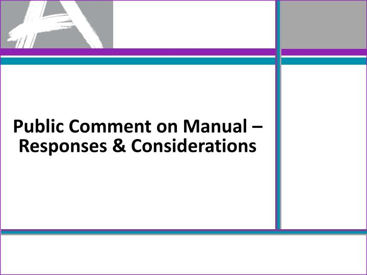 Public Comment on Manual – Responses & Considerations