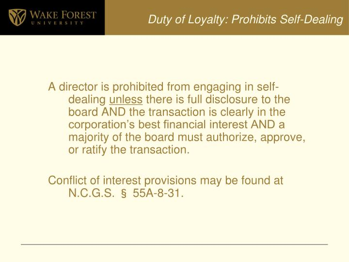 Duty of Loyalty: Prohibits Self-Dealing