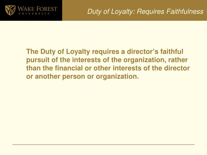 Duty of Loyalty: Requires Faithfulness