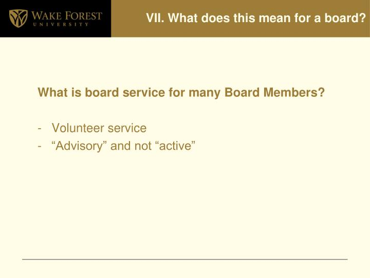 VII. What does this mean for a board?