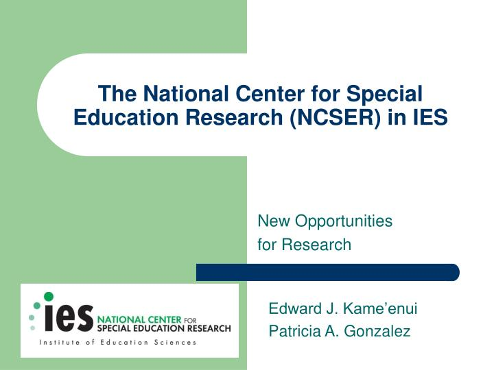 the national center for special education research ncser in ies n.