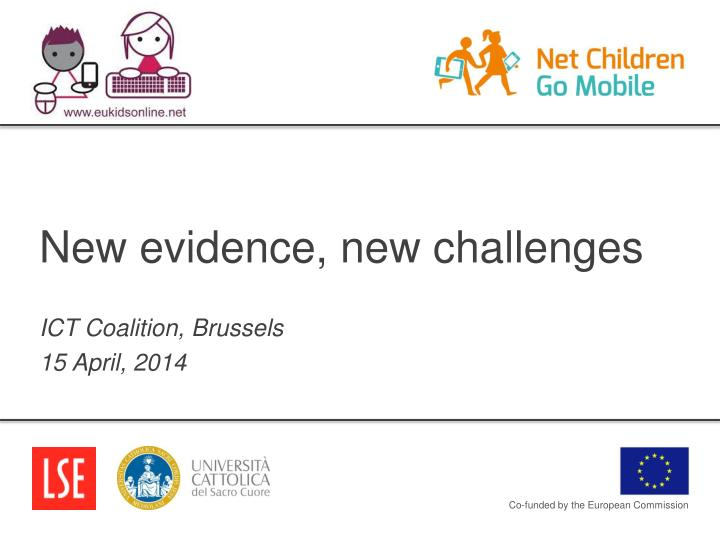 New evidence new challenges ict coalition brussels 15 april 2014