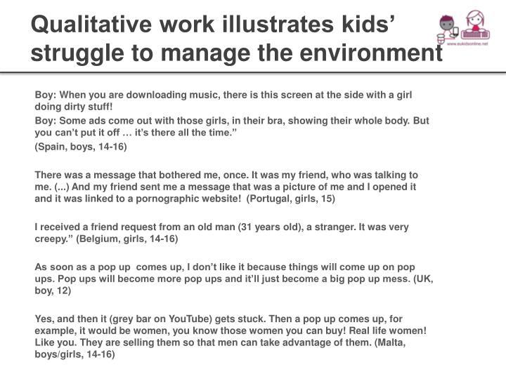 Qualitative work illustrates kids' struggle to manage the environment