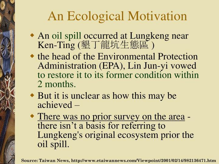 An Ecological Motivation