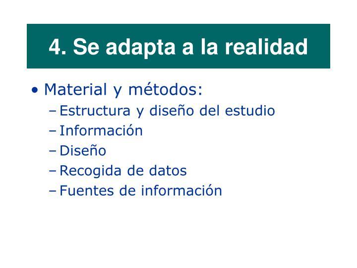4. Se adapta a la realidad