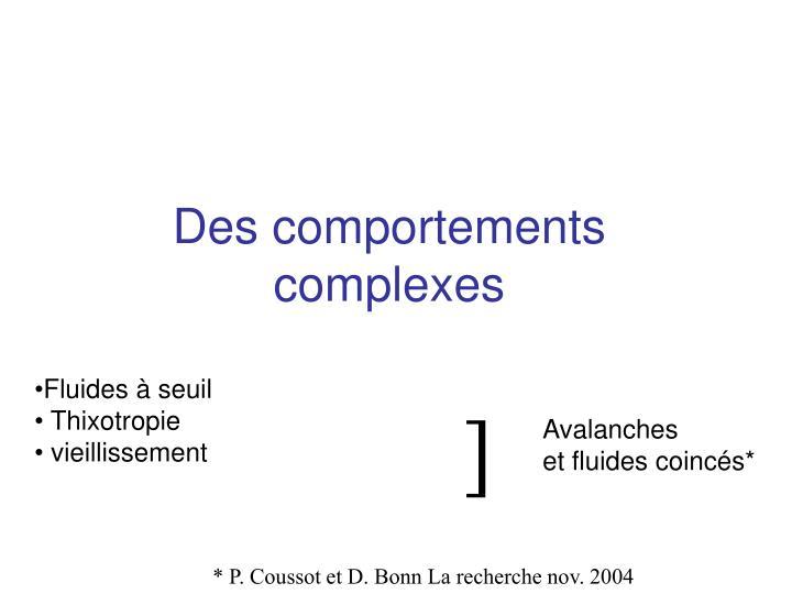 Des comportements complexes