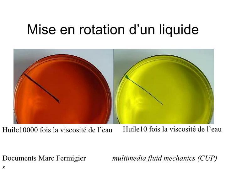 Mise en rotation d'un liquide