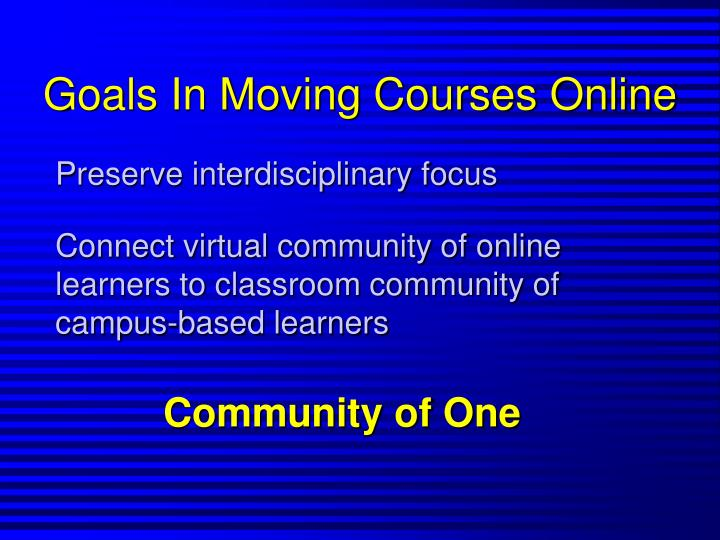 Goals In Moving Courses Online