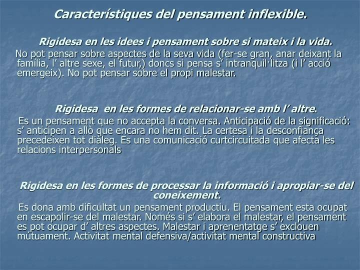 Característiques del pensament inflexible.