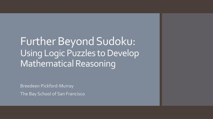 Further beyond sudoku using logic puzzles to develop mathematical reasoning