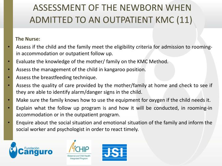 ASSESSMENT OF THE NEWBORN WHEN ADMITTED TO AN OUTPATIENT KMC (11)